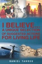 A Unique Selection of Suggested Actions for Living Life ebook by Daniel Taddeo