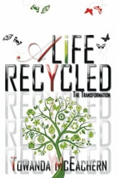 A Life Recycled - The Transformation ebook by Towanda McEachern