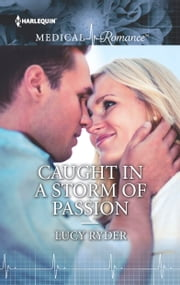 Caught in a Storm of Passion ebook by Lucy Ryder