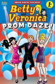 Pep Digital Vol. 007: Betty & Veronica: Prom Daze