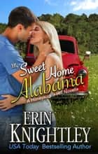 My Sweet Home Alabama - Honeysuckle Hill ebook by Erin Knightley