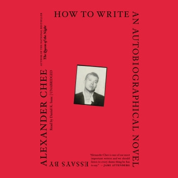 How to Write an Autobiographical Novel - Essays audiolibro by Alexander Chee