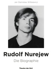 Rudolf Nurejew - Die Biographie ebook by Kobo.Web.Store.Products.Fields.ContributorFieldViewModel