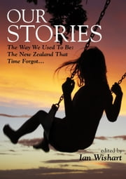 Our Stories - The Way We Used To Be ebook by Ian Wishart
