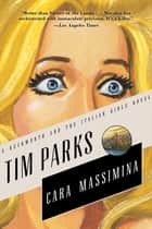 Cara Massimina - A Novel ebook by Tim Parks