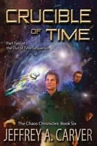 "Crucible of Time - Part Two of the ""Out of Time"" Sequence ebook by Jeffrey A. Carver"