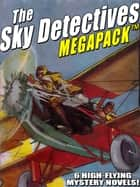 The Sky Detectives MEGAPACK ® ebook by Ambrose Newcomb