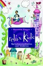 Relax kids! ebook by Marneta Viegas