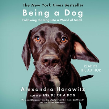 Being a Dog livre audio by Alexandra Horowitz