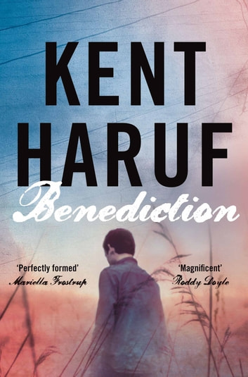 Benediction ebook by Kent Haruf