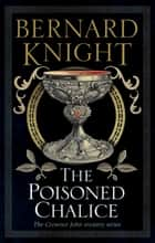 The Poisoned Chalice ebook by Bernard Knight