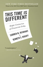 This Time Is Different - Eight Centuries of Financial Folly ebook by Carmen M. Reinhart, Kenneth Rogoff