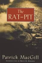 The Rat-Pit ebook by Patrick MacGill