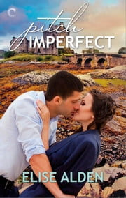 Pitch Imperfect ebook by Elise Alden
