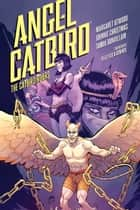 Angel Catbird Volume 3: The Catbird Roars (Graphic Novel) E-bok by Margaret Atwood, Johnnie Christmas, Tamra Bonvillain