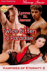 Twice Bitten to Paradise ebook by Lynne St .James