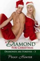 A Diamond for Christmas ebook by Peggy Hunter