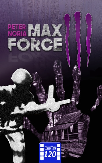 Max Force 3 eBook by Peter NORIA