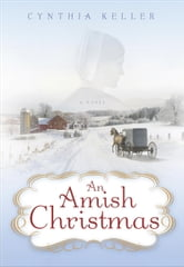 An Amish Christmas - A Novel ebook by Cynthia Keller