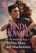 Die Ehre der Mackenzies ebook by Linda Howard