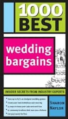 1000 Best Wedding Bargains ebook by Sharon Naylor