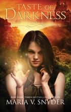 Taste of Darkness ebook by Maria V. Snyder