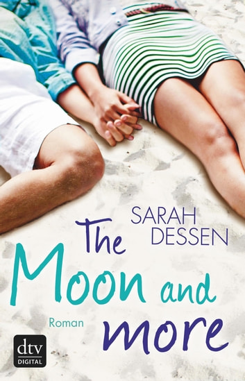 The Moon and more - Roman ebook by Sarah Dessen