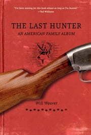 The Last Hunter ebook by Will Weaver
