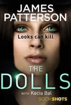The Dolls - BookShots ebook by James Patterson