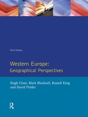 Western Europe - Geographical Perspectives ebook by Hugh Clout,Mark Blacksell,Russell King,David Pinder