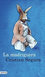 La madriguera ebook by Cristian Segura