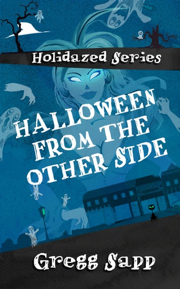 Halloween from the Other Side ebook by Gregg Sapp