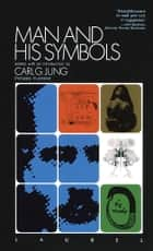 Man and His Symbols ebook by Carl Gustav Jung