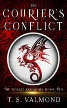 The Courier's Conflict ebook by T.S. Valmond