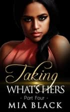 Taking What's Hers 4 - Love & Deceit Series, #4 ebook by Mia Black
