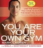 You Are Your Own Gym ebook by Mark Lauren,Joshua Clark
