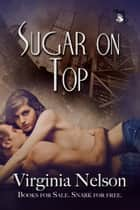 Sugar On Top ebook by Virginia Nelson
