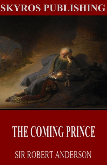 The Coming Prince ebook by Sir Robert Anderson