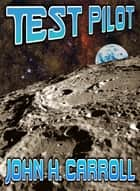 Test Pilot ebook by John H. Carroll