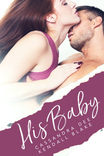 His Baby - A Medical Romance ebook by Cassandra Dee,Kendall Blake