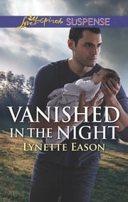 Vanished in the Night ebook by Lynette Eason