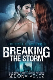 Breaking the Storm ebook by Sedona Venez