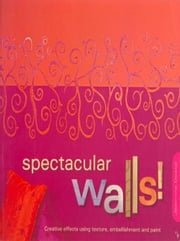 Spectacular Walls! ebook by Jeannine Dostal