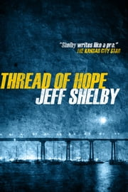 Thread of Hope eBook by Jeff Shelby