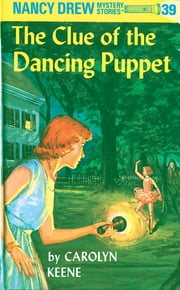 Nancy Drew 39: The Clue of the Dancing Puppet ebook by Carolyn Keene