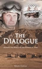 The Dialogue ebook by Byron Daring