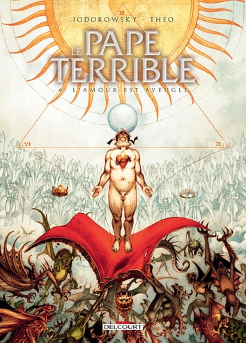 Le Pape terrible T04 - L'Amour est aveugle eBook by Alejandro Jodorowsky,Theo