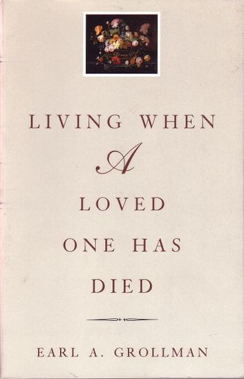 Living When a Loved One Has Died - Revised Edition ebook by Earl A. Grollman