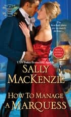 How to Manage a Marquess ebook by Sally MacKenzie