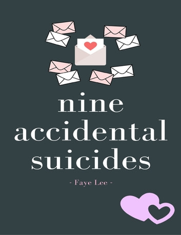 Nine Accidental Suicides ebook by Faye Lee